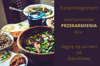 7 psychologicznych mechanizmów przekarmiania, które ciągną się za nami od dzieciństwa